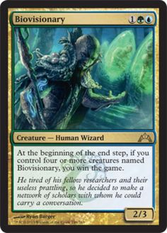 mtg Magic the Gathering  4 Biovisionary Gatecrash Color: Multi-Color Type: Creature - Human Wizard Rarity: R Cost: 1GU Language: English At the beginning of the end step, if you control four or more creatures named Biovisionary, you win the game.