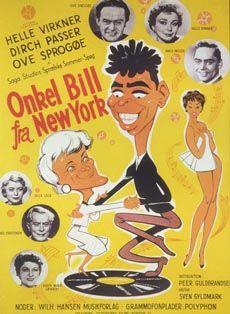 Onkel Bill fra New York (1959) Onkel Bill er Hans chef. Onkel Bill kommer hjem fra New York og vil se Hans kone, men hun er flytte hjemme fra.