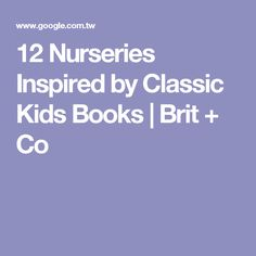 12 Nurseries Inspired by Classic Kids Books | Brit + Co