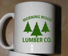 Morning Wood Lumber Co. Coffee Mug silly gift funny Mugs for Lumber Jacks, Loggers and Men on Etsy, $10.50