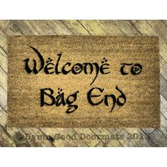 I. Want. It! LOTR Bilbo Welcome to Bag End doormat geek by DamnGoodDoormats
