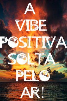 A vibe positiva solta