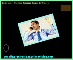 Quick Excess Sweating Remedies Review In Osceola 210032 - Your Body to Stop Excessive Sweating In 48 Hours - Guaranteed!
