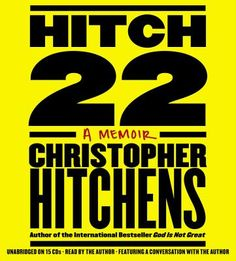 Hitch-22    A Memoir    By Christopher Hitchens