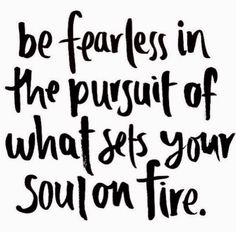"""Flame Witch: #Flame #Witch ~ """"Be fearless in the pursuit of what sets your soul on fire."""""""