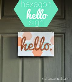 Sisters, What!: DIY hexagon hello sign
