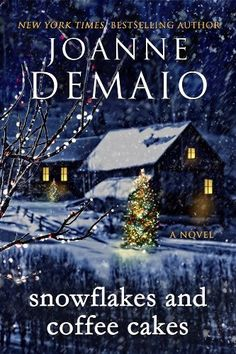 "Read ""Snowflakes and Coffee Cakes"" by Joanne DeMaio available from Rakuten Kobo. From New York Times bestselling author Joanne DeMaio comes an enchanting novel about love, family, and the delicate powe. I Love Books, Great Books, Books To Read, My Books, I Love Reading, Reading Lists, Beach Reading, Reading Room, Book Lists"