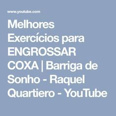 Melhores Exercícios para ENGROSSAR COXA | Barriga de Sonho - Raquel Quartiero - YouTube