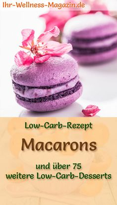 Delicate low carb macarons - recipe for dessert - Low Carb Desserts Rezepte - Asian Low Carb Desserts, Low Carb Recipes, Dessert Recipes, No Sugar Diet, Low Sugar, Sugar Free Recipes, Cookie Designs, Health Snacks, Calories