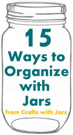 Crafts with Jars: 15 Ways to Organize with Jars