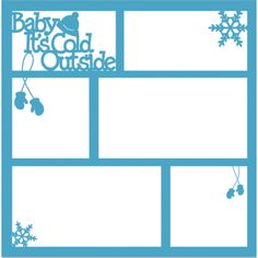 Baby It's Cold Outside - 12 x 12 Scrapbook Overlay Laser Die Cut