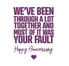 Happy Anniversary Quotes Funny, Anniversary Cards For Husband, Happy Anniversary Wishes, Anniversary Message, 40th Anniversary, Love Quotes Funny, Quotes Quotes, Qoutes, Husband Humor