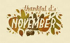 FREE Desktop Wallpaper: Thankful It's November from The Fox is Black. Desktop Wallpaper Project featuring Ten Paces and Draw with Mary Kate McDevitt. November Images, November Quotes, Welcome November, Sweet November, Hello November, November Month, November Born, Happy November, November 2013