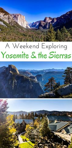 A Weekend Exploring Yosemite The Southern Sierras