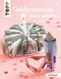 Geldgeschenke clever gefaltet Origami origami for girlfriend Origami Box, Origami Flowers, Origami Easy, Diy Birthday, Birthday Presents, Birthday Balloons, Birthday Candles, Origami Tutorial, Diy Candles