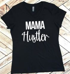Im a Mama Hustler with my top knot, gangsta rap and SUV. YESSSSS. This v neck will make you TURN SOME HEADS! Very soft and super comfy!