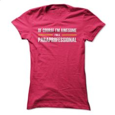 Awesome Paraprofessionals - #logo tee #sweatshirt embroidery. CHECK PRICE => https://www.sunfrog.com/LifeStyle/Awesome-Paraprofessionals-ladies.html?68278