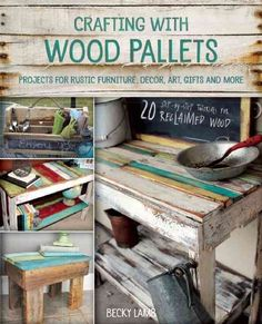 Crafting with Wood Pallets : Projects for Rustic Furniture, Decor, Art, Gifts and More by Becky Lamb Paperback) Plywood Furniture, Pallet Furniture, Furniture Projects, Rustic Furniture, Furniture Decor, Modular Furniture, Street Furniture, Office Furniture, Furniture Design