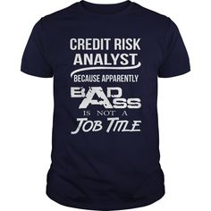 CREDIT RISK ANALYST Because BADASS Miracle Worker Isn't An Official Job Title T-Shirts, Hoodies. BUY IT NOW ==► Funny Tee Shirts