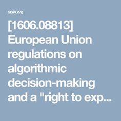 """European Union regulations on algorithmic decision-making and a """"right to explanation"""" General Data Protection Regulation, Decision Making, Machine Learning, How To Make, Making Decisions"""