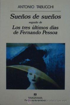 Sueños de sueños seguido de Los tres últimos días de Fernando Pessoa de Antonio Tabucchi