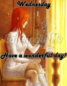 Wednesday! Have a wonderful day!