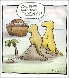 Dinosaurs missed the ark :)