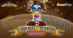Carnaval De Los Muertos Quest #7 tempo stimato per la lettura di questo articolo 3 minuti  Inizio previsto per il 07/11/2016 alle ore 13:30 circa Scadenza il 14/11/2016 alle ore 19:00 circa  Ehi questa è la mia bambola? Voi e Martinez lavete trovata? Per ringraziarvi vi farò vedere qualcosa di eccezionale!  Mancano 3 giorni 7 ore 44 minuti 28 secondi alla scadenza della quest!    Quest #1  Fatti mandare dai tuoi vicini 7 Flame Baton; con gli sconti SmartQuest dovrebbero servirne un massimo…