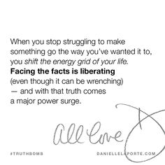 This #Truthbomb came from my post: When you're done fighting for it. The upside of finally giving up. Click to read the full post.