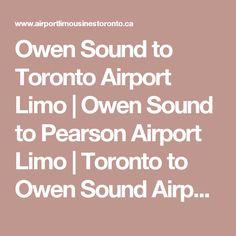 Owen Sound to Toronto Airport Limo | Owen Sound to Pearson Airport Limo | Toronto to Owen Sound Airport Limo | Owen Sound Corporate Limousine Service