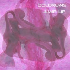 Doldrums - Jump Up
