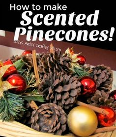 How to make your own scented pinecones Artsy Craftsy Sitcom Pine Cone Crafts, Christmas Projects, Fall Crafts, Holiday Crafts, Christmas Ideas, Rustic Christmas, Christmas Crafts With Pinecones, Diy Crafts, Paper Crafts