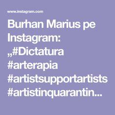 "Burhan Marius pe Instagram: ""#Dictatura #arterapia #artistsupportartists #artistinquarantine #artistinstudio #suportartis #determination #democracy #newmediaartists…"" Pi A, Art Eras, New Media, Determination, Artist, Instagram, Artists, Motivation"