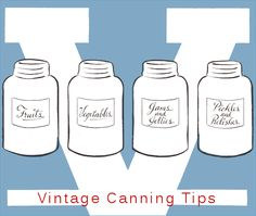 26 Vintage Canning Tips. (Just note that #15 does not specify that it needs to be acidified or pressure canned.)