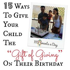 """15 Ways To Give Your Child The """"Gift of Giving"""" On Their Birthday ~ some wonderful ideas to teach our children about serving! Birthday Fun, Birthday Parties, Birthday Gifts, Birthday Ideas, Birthday Traditions, Operation Christmas Child, Giving, Teaching Kids, Your Child"""