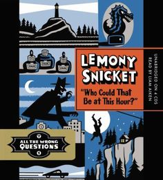 Laugh along with your family with this audiobook - Lemony Snicket's Who Could That Be at This Hour?