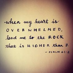 Psalm 61:2. one of my favorite verses