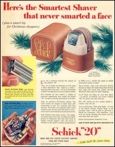 Schick Electric Shaver - It's the precision engineering that makes the Schick 20 the finest shaving instrument of all time. Vintage Advertisements, Vintage Ads, Christmas Ad, Vintage Christmas, In This Moment, Electric Razors, Retro, 1950s, Posts