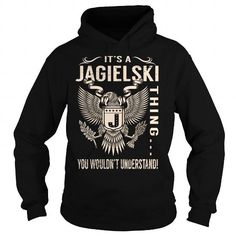 nice Its an JAGIELSKI thing, you wouldnt understand Christmas T-Shirts Check more at http://designyourowntshirtsonline.com/its-an-jagielski-thing-you-wouldnt-understand-christmas-t-shirts.html