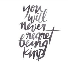 you will never regret being kind quotes and inspiration