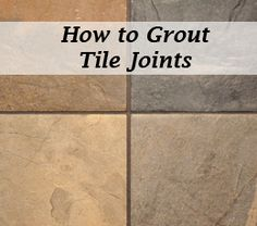 How to Grout Tile Joints