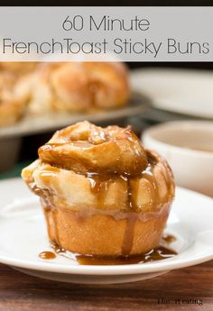 French Toast Sticky Buns that are made from scratch - start to finish - in just 60 minutes!
