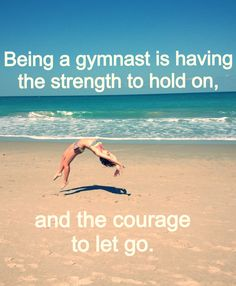 gymnastics. beach. you don't ahve to be in gymnastics. you can be a cheerleader, too... like me:)