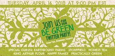 Join us for the #BeGreen Twitter Party - April 16th 9-10pm EDT