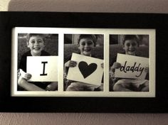 Photo Frame Fathers Day Gift Idea. - change it from I to WE and include both of them in the heart picture    OR underneath do another set of three shots with each child holding sign with reasons why...  CHANGE to We ♥ Papa    Could also be a Tshirt Idea....