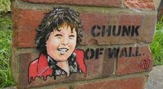 chunk from goonies! classic!