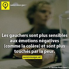 Les gauchers sont plus sensibles aux émotions négatives (comme la colère) et sont plus touchés par la peur. | Saviez Vous Que?