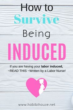 Are you being induced? Read this to survive a labor induction! Understand what is happening to you! Prepare For Labor, Preparing For Baby, Labor Induction, Labor Nurse, Birth Affirmations, Postpartum Care, Natural Birth, Bebe