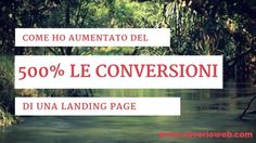 Una case histoty interessante che spiega come una buona landing page possa fare la differenza: +500% di conversioni. Scopri ora tutti i dettagli!