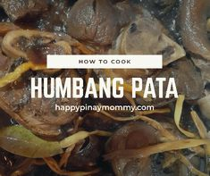 How to cook humbang pata. May not be quick cooking but the effort is definitely worth it in cooking this pork hock humbang pata or patang humba recipe Pata Recipe, Easy Filipino Recipes, Pork Hock, Banana Blossom, Facebook Recipe, Pinoy Food, Minced Onion, Recipe Boards